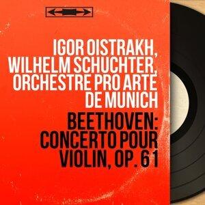Igor Oïstrakh, Wilhelm Schüchter, Orchestre Pro Arte de Munich 歌手頭像
