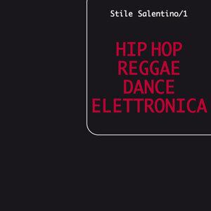 Stile salentino/1 Hip Hop Reggae Dance Elettronica 歌手頭像