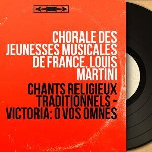 Chorale des Jeunesses Musicales de France, Louis Martini 歌手頭像