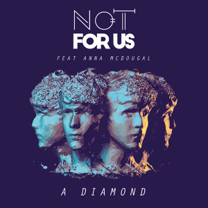 Not For Us feat. Anna McDougal 歌手頭像