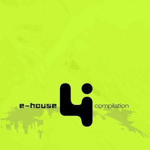 E-House Compilation, Vol. 4 歌手頭像