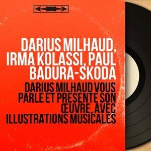 Darius Milhaud, Írma Kolássi, Paul Badura-Skoda 歌手頭像