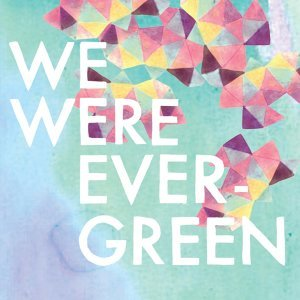 We Were Evergreen 歌手頭像
