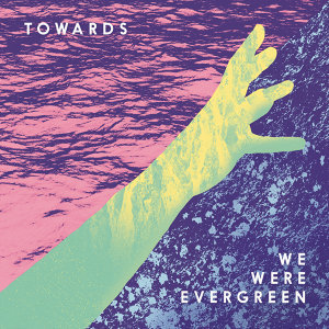 We Were Evergreen