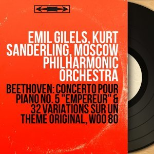 Emil Gilels, Kurt Sanderling, Moscow Philharmonic Orchestra 歌手頭像