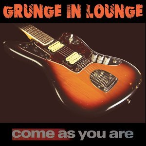 Grunge in Lounge 歌手頭像