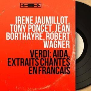 Irène Jaumillot, Tony Poncet, Jean Borthayre, Robert Wagner 歌手頭像