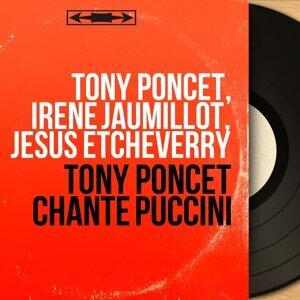 Tony Poncet, Irène Jaumillot, Jésus Etcheverry 歌手頭像