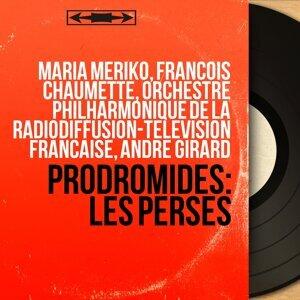 Maria Meriko, François Chaumette, Orchestre philharmonique de la Radiodiffusion-télévision française, André Girard 歌手頭像