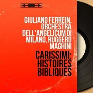 Giuliano Ferrein, Orchestra dell'Angelicum di Milano, Ruggero Maghini 歌手頭像