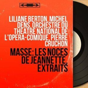 Liliane Berton, Michel Dens, Orchestre du Théâtre national de l'Opéra-Comique, Pierre Cruchon 歌手頭像