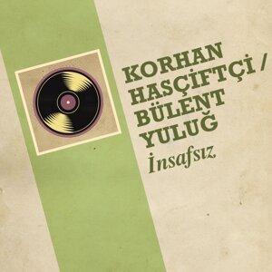 Korhan Hasçiftçi, Bülent Yuluğ 歌手頭像