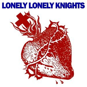 Lonely Lonely Knights 歌手頭像