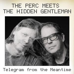 The Perc Meets The Hidden Gentleman