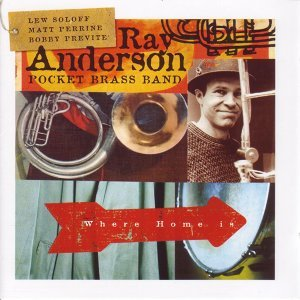 Ray Anderson Pocket Brass Band, Ray Anderson, Lew Soloff & Bobby Previte 歌手頭像