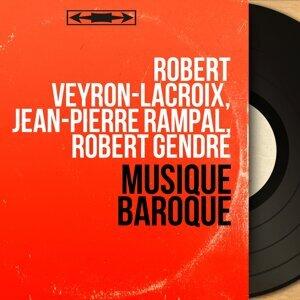 Robert Veyron-Lacroix, Jean-Pierre Rampal, Robert Gendre 歌手頭像