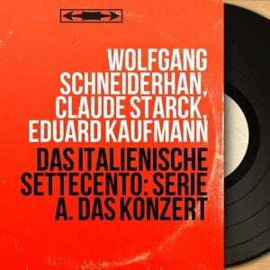 Wolfgang Schneiderhan, Claude Starck, Eduard Kaufmann 歌手頭像