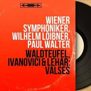 Wiener Symphoniker, Wilhelm Loibner, Paul Walter 歌手頭像