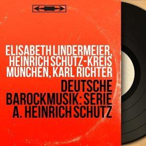 Elisabeth Lindermeier, Heinrich Schütz-Kreis München, Karl Richter 歌手頭像