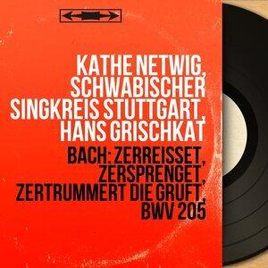 Käthe Netwig, Schwäbischer Singkreis Stuttgart, Hans Grischkat 歌手頭像
