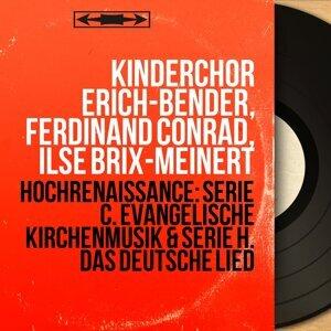 Kinderchor Erich-Bender, Ferdinand Conrad, Ilse Brix-Meinert 歌手頭像