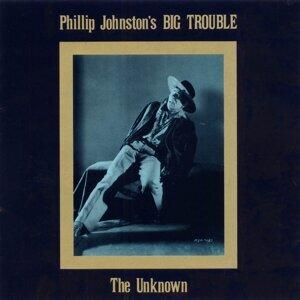 Phillip Johnston's Big Trouble