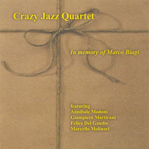 Crazy Jazz Quartet feat. Felice Del Gaudio, Marcello Molinari, Annibale Modoni & Gianpiero Martirani 歌手頭像