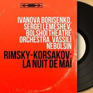 Ivanova Borisenko, Sergei Lemeshev, Bolshoi Theatre Orchestra, Vassili Nebolsin 歌手頭像