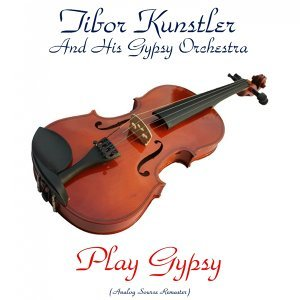 Tibor Kunstler and his Gypsy Orchestra 歌手頭像