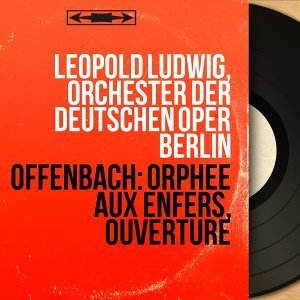 Leopold Ludwig, Orchester der Deutschen Oper Berlin
