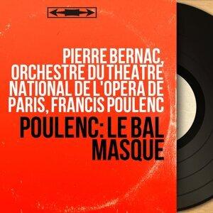 Pierre Bernac, Orchestre du Théâtre national de l'Opéra de Paris, Francis Poulenc 歌手頭像