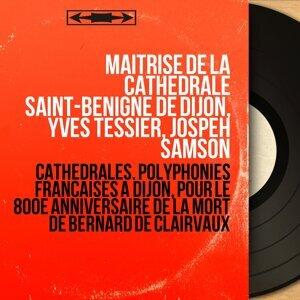 Maîtrise de la cathédrale Saint-Bénigne de Dijon, Yves Tessier, Jospeh Samson 歌手頭像