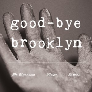 Goodbye Brooklyn 歌手頭像