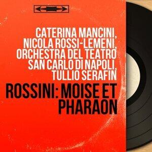 Caterina Mancini, Nicola Rossi-Lemeni, Orchestra del Teatro San Carlo di Napoli, Tullio Serafin 歌手頭像