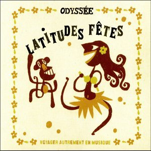 Odyssee First Serie: Latitudes Fêtes 歌手頭像