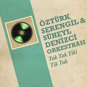 Öztürk Serengil, Süheyl Denizci Orkestrası 歌手頭像
