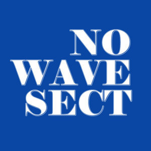 NO WAVE SECT 歌手頭像