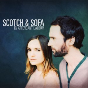 Scotch et Sofa