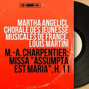 Martha Angelici, Chorale des Jeunesse musicales de France, Louis Martini 歌手頭像