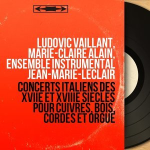 Ludovic Vaillant, Marie-Claire Alain, Ensemble instrumental Jean-Marie-Leclair 歌手頭像