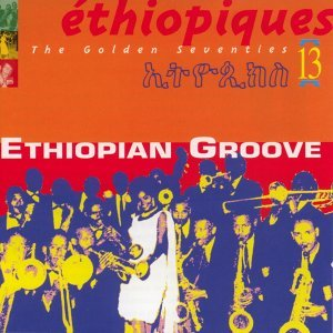 Ethiopiques, Vol. 13 : The Golden Seventies 歌手頭像