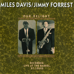 Miles Davis & Jimmy Forrest 歌手頭像