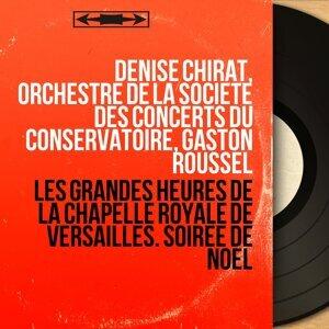 Denise Chirat, Orchestre de la Société des concerts du Conservatoire, Gaston Roussel 歌手頭像