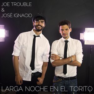 Joe Trouble & José Ignacio 歌手頭像