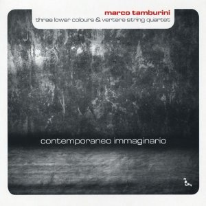 Marco Tamburini, Three Lower Colours & Vertere String Quartet 歌手頭像