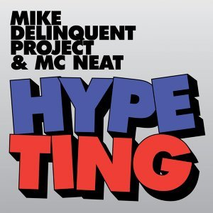 Mike Delinquent Project , MC Neat