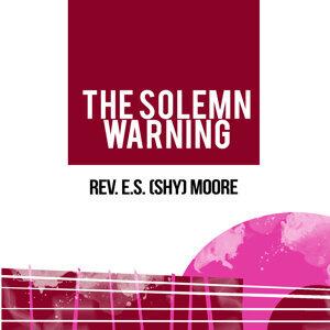 Rev. E.S. (Shy) Moore 歌手頭像