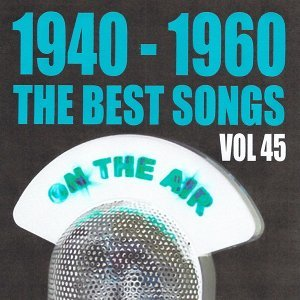 1940 - 1960 the best songs volume 45 歌手頭像