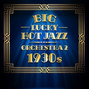 Big Lucky Hot Jazz Orchestra 歌手頭像