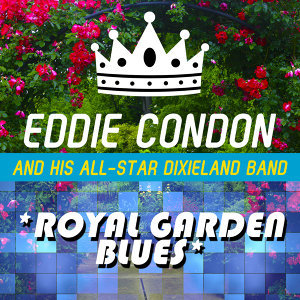 Eddie Condon and His All-Star Dixieland Band 歌手頭像